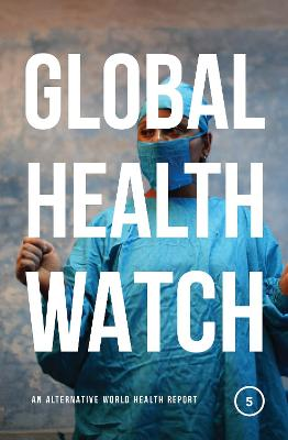 Global Health Watch 5 by People's Health Movement