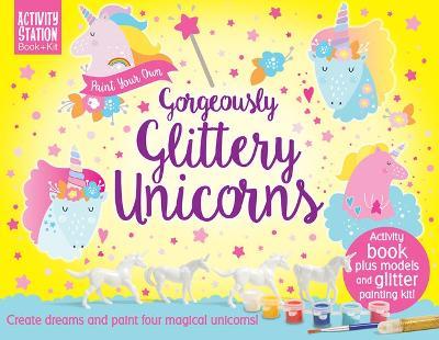 Paint Your Own Gorgeously Glittery Unicorns book