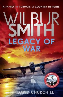 Legacy of War: The action-packed new book in the Courtney Series by Wilbur Smith