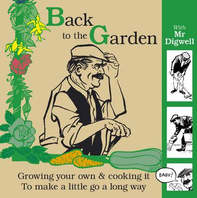 Back to the Garden with Mr Digwell by Paul Peacock