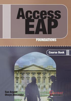 Access EAP - Foundations Student Book + CDs by Sue Argent