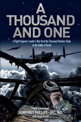 A Thousand and One by Flt Humphrey Phillips Dfc