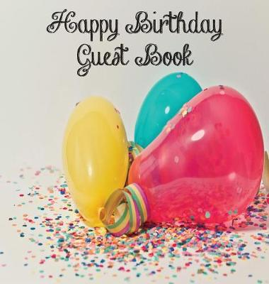 Birthday Party Guest Book, Boy or Girl, Happy Birthday Guest Book, Keepsake Birthday Gift, Wishes, Party Guest Book, Gift Log, Comments and Memories. by Lollys Publishing