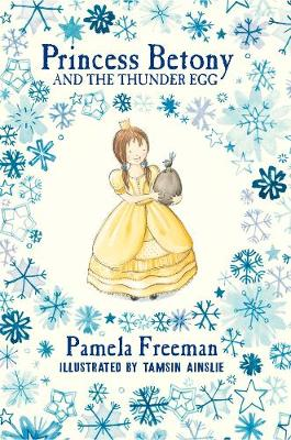 Princess Betony and The Thunder Egg (Book 2) by Pamela Freeman