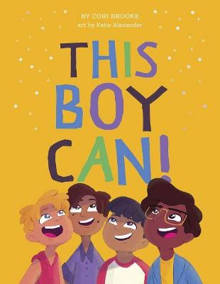 This Boy Can by Cori Brooke