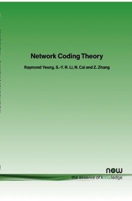 Network Coding Theory by Raymond W. Yeung