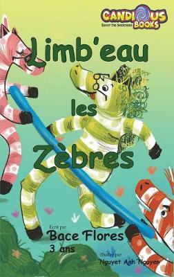 Limb'eau les Zebres: 2019 by Bace Flores