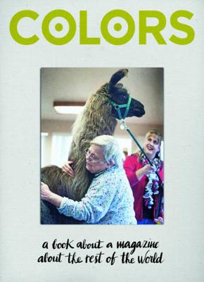 Colors. A book about a magazine about the rest of the world by Francesco Bonami