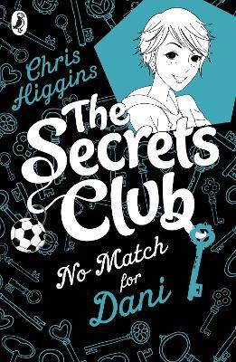 The Secrets Club: No Match for Dani by Chris Higgins