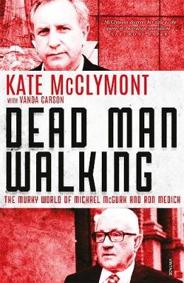 Dead Man Walking: The murky world of Michael McGurk and Ron Medich book