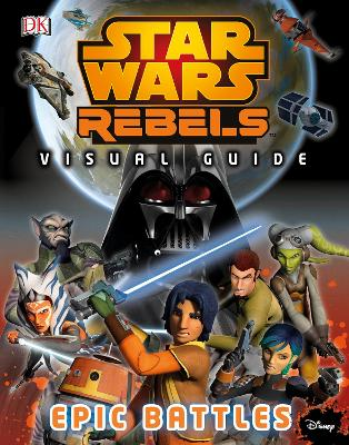 Star Wars Rebels (TM) The Epic Battle The Visual Guide book