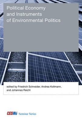Political Economy and Instruments of Environmental Politics by Friedrich Schneider