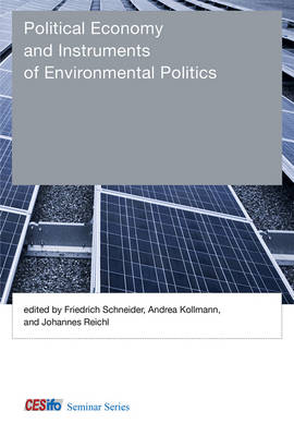 Political Economy and Instruments of Environmental Politics by Friedrich Schneider