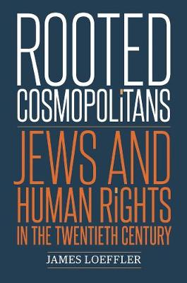 Rooted Cosmopolitans by James Loeffler