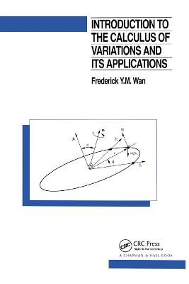 Introduction To The Calculus of Variations And Its Applications by Frederic Wan