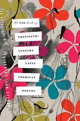 The Fsg Book of Twentieth-Century Latin American Poetry by Ilan Stavans