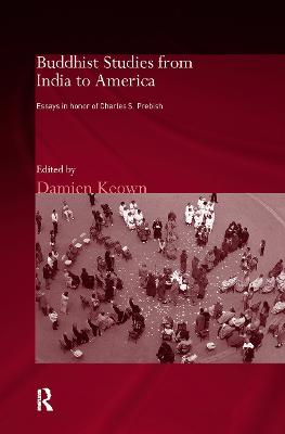 Buddhist Studies from India to America by Damien Keown
