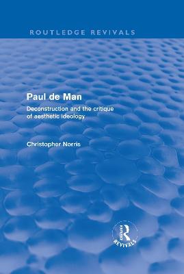 Paul de Man by Christopher Norris