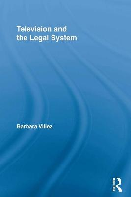Television and the Legal System by Barbara Villez