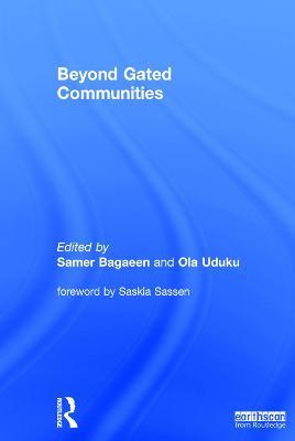 Beyond Gated Communities by Samer Bagaeen