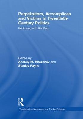 Perpetrators, Accomplices and Victims in Twentieth-Century Politics book