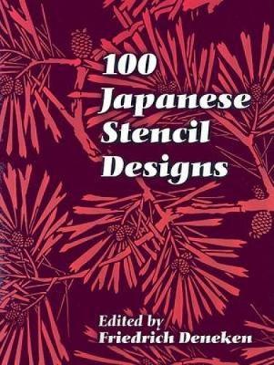 100 Japanese Stencil Designs by Friedrich Deneken