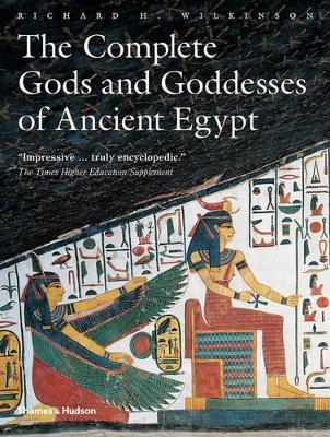 Complete Gods and Goddesses of Ancient Egypt by Richard H. Wilkinson