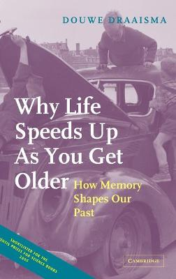 Why Life Speeds Up As You Get Older: How Memory Shapes our Past book