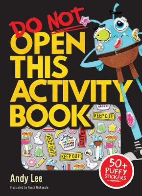 Do Not Open This Activity Book with Puffy Stickers by Andy Lee