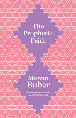 Prophetic Faith by Martin Buber