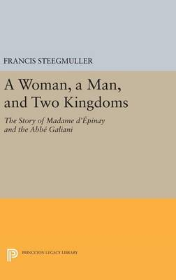 Woman, A Man, and Two Kingdoms by Francis Steegmuller