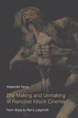 The Making and Unmaking of Francoist Kitsch Cinema by Alejandro Yarza