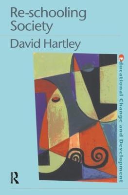 Re-Schooling Society by David Hartley