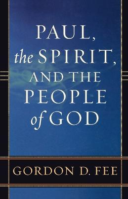 Paul, the Spirit, and the People of God book