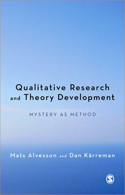 Qualitative Research and Theory Development by Mats Alvesson