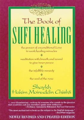 The Book of Sufi Healing by S.H.M. Chishti