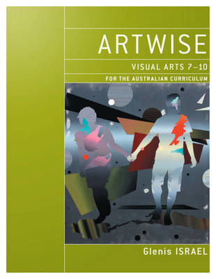 Artwise Visual Arts for the Australian Curriculum Years 7-10 & eBookPLUS book