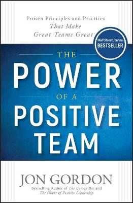 Power of a Positive Team by Jon Gordon
