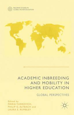 Academic Inbreeding and Mobility in Higher Education by Maria Yudkevich