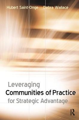 Leveraging Communities of Practice for Strategic Advantage by Hubert Saint-Onge