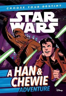 Star Wars: Choose Your Destiny (Book 1) a Han & Chewie Adventure (Book 1) book