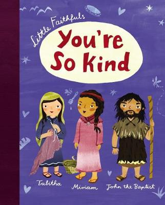Little Faithfuls: You're So Kind by Carrie Marrs