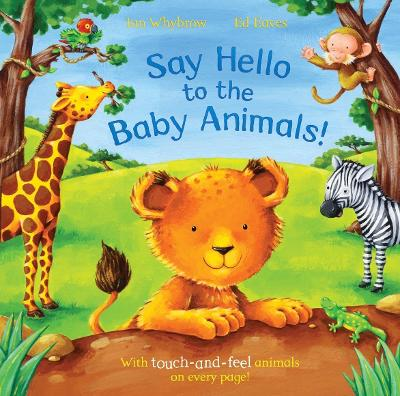 Say Hello to the Baby Animals! by Ian Whybrow