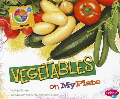 Vegetables on MyPlate by Mari C Schuh