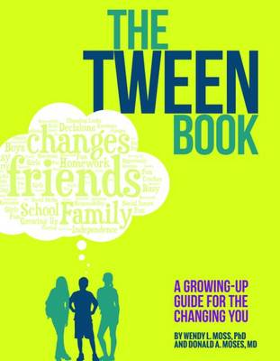 The Tween Book by Wendy L. Moss