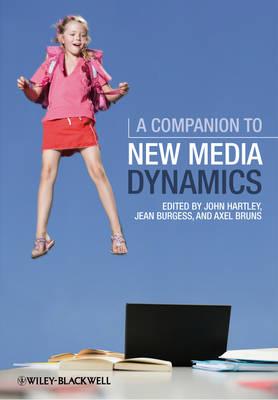 A Companion to New Media Dynamics by John Hartley