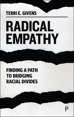 Radical Empathy: Finding a Path to Bridging Racial Divides by Terri Givens