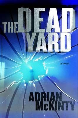 Dead Yard by Adrian McKinty