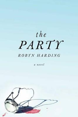 The Party by Robyn Harding