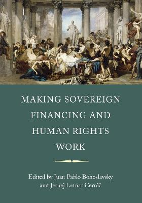 Making Sovereign Financing and Human Rights Work by Juan Pablo Bohoslavsky